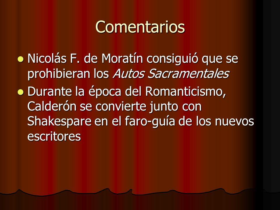 Comentarios Nicolás F. de Moratín consiguió que se prohibieran los Autos Sacramentales.