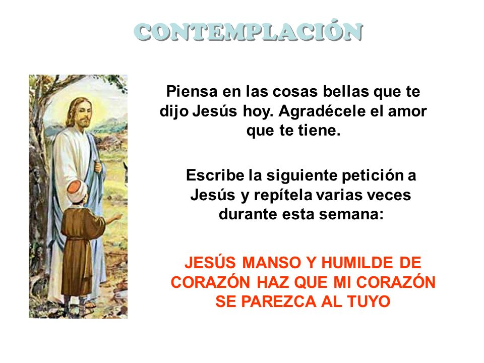 JESÚS MANSO Y HUMILDE DE CORAZÓN HAZ QUE MI CORAZÓN SE PAREZCA AL TUYO