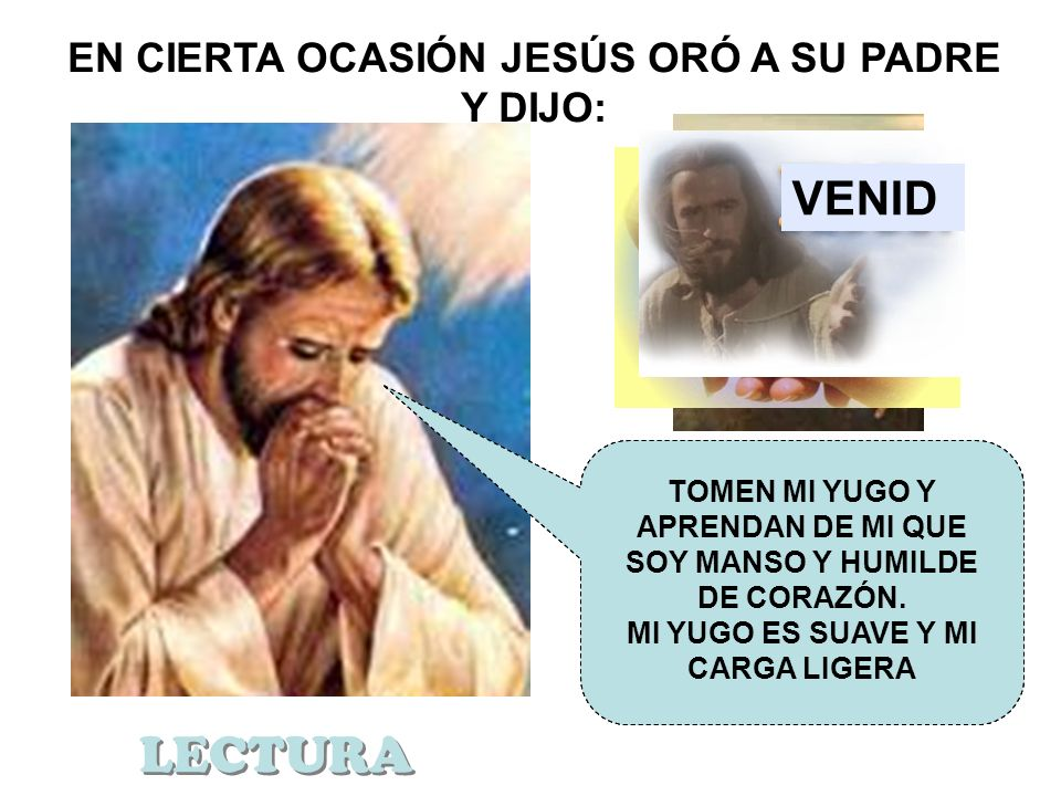 LECTURA VENID EN CIERTA OCASIÓN JESÚS ORÓ A SU PADRE Y DIJO: