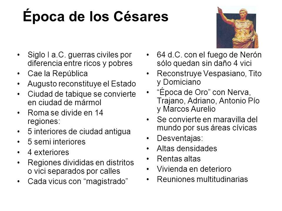Época de los Césares Siglo I a.C. guerras civiles por diferencia entre ricos y pobres. Cae la República.