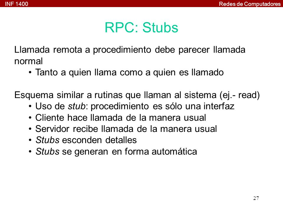 RPC: Stubs Llamada remota a procedimiento debe parecer llamada normal