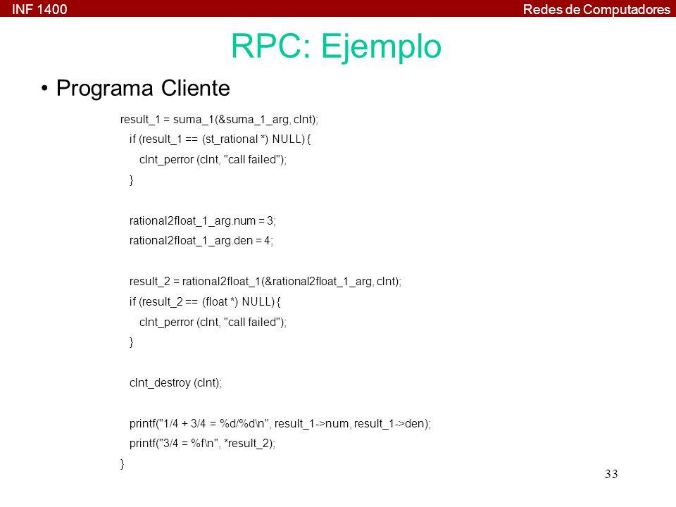 RPC: Ejemplo Programa Cliente result_1 = suma_1(&suma_1_arg, clnt);
