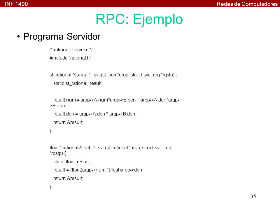 RPC: Ejemplo Programa Servidor /* rational_server.c */