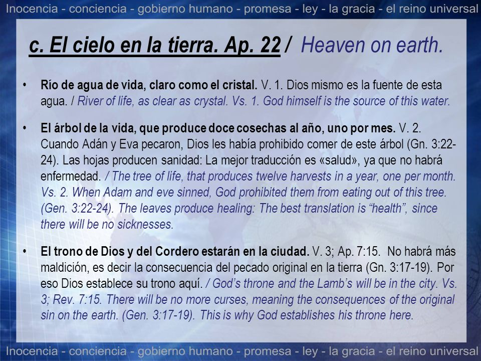 c. El cielo en la tierra. Ap. 22 / Heaven on earth.