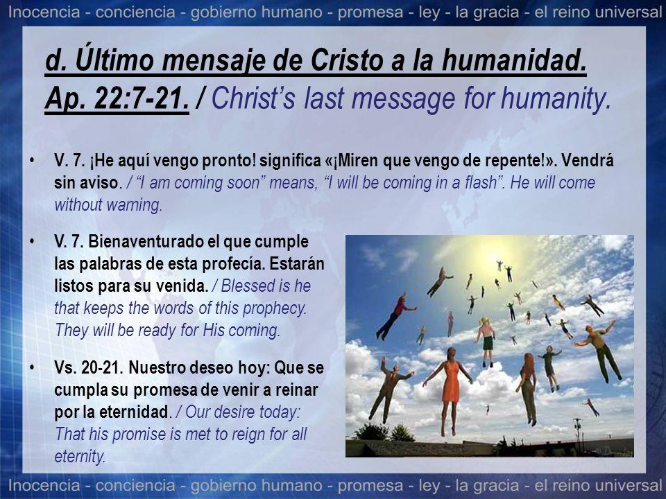 d. Último mensaje de Cristo a la humanidad. Ap. 22:7-21
