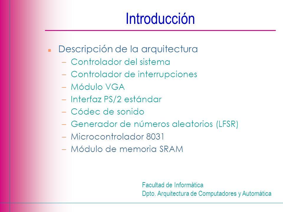 Introducción Descripción de la arquitectura Controlador del sistema