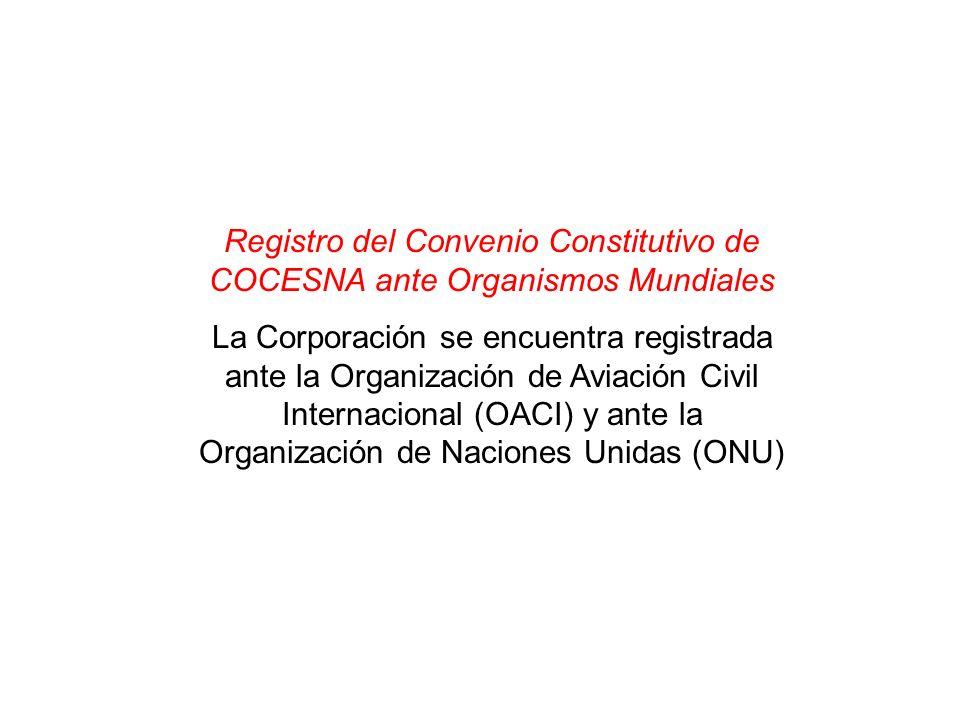 Registro del Convenio Constitutivo de COCESNA ante Organismos Mundiales