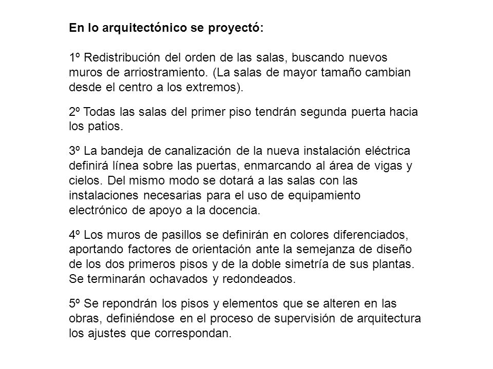 En lo arquitectónico se proyectó: