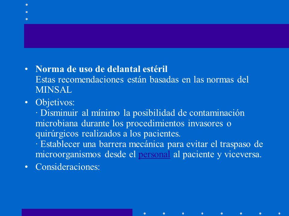 Norma de uso de delantal estéril Estas recomendaciones están basadas en las normas del MINSAL
