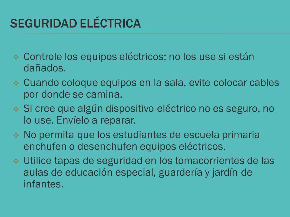 SEGURIDAD ELÉCTRICAControle los equipos eléctricos; no los use si están dañados.