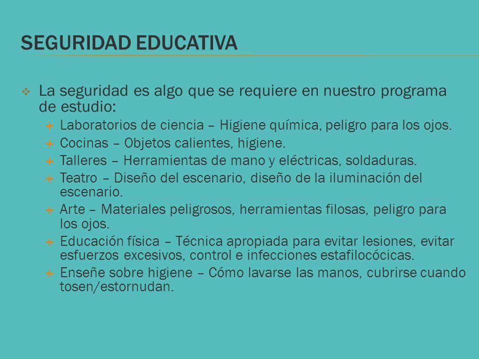 SEGURIDAD EDUCATIVA La seguridad es algo que se requiere en nuestro programa de estudio: