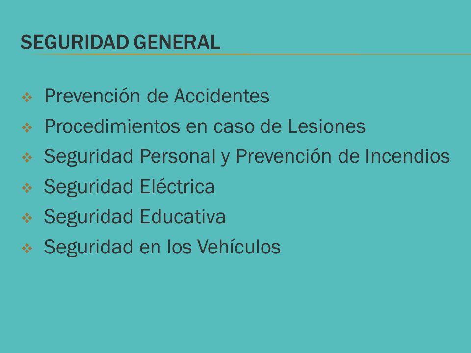 Seguridad General Prevención de Accidentes. Procedimientos en caso de Lesiones. Seguridad Personal y Prevención de Incendios.