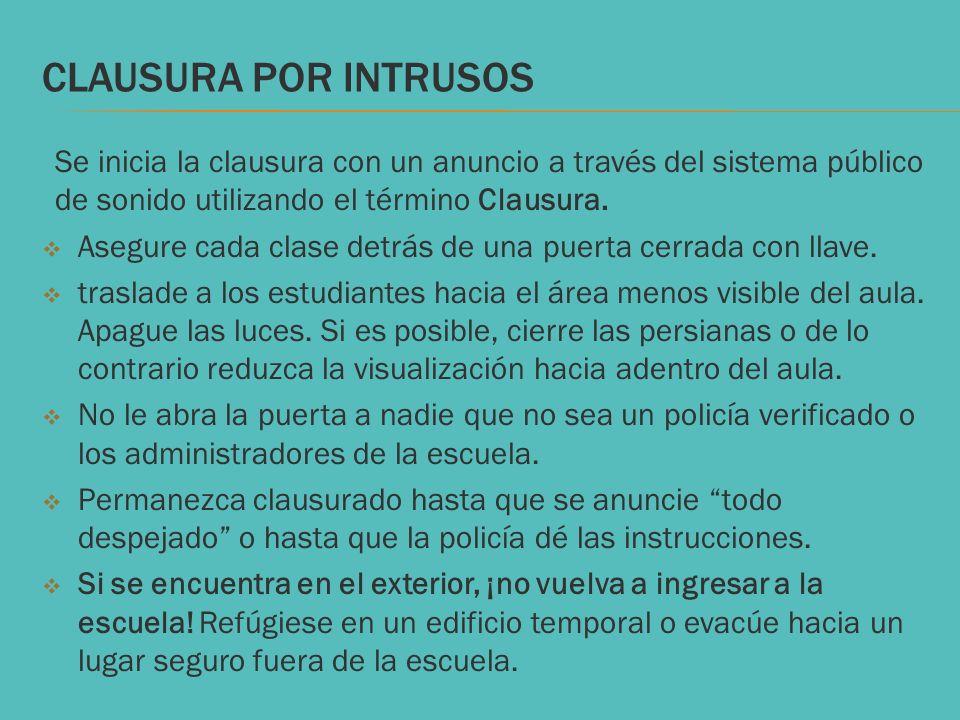CLAUSURA POR INTRUSOSSe inicia la clausura con un anuncio a través del sistema público de sonido utilizando el término Clausura.