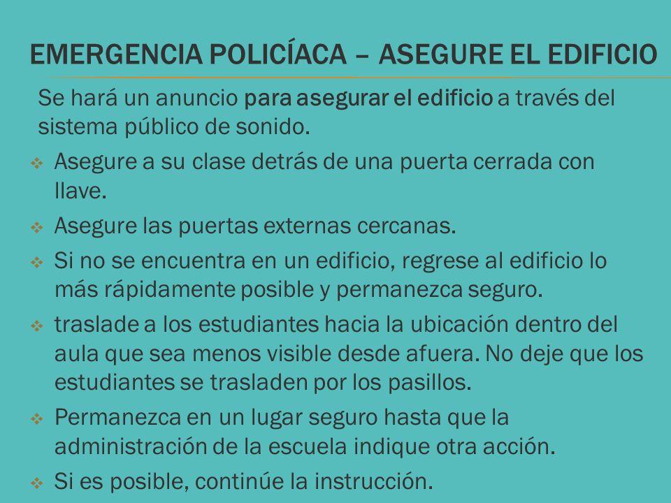 EMERGENCIA POLICÍACA – ASEGURE EL EDIFICIO