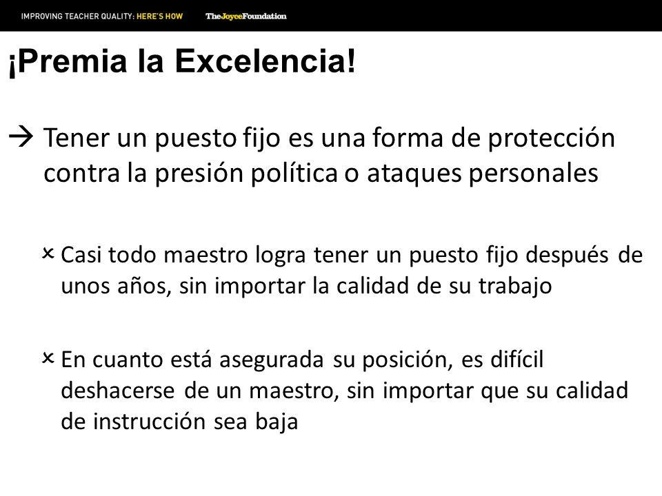 ¡Premia la Excelencia! Tener un puesto fijo es una forma de protección contra la presión política o ataques personales.