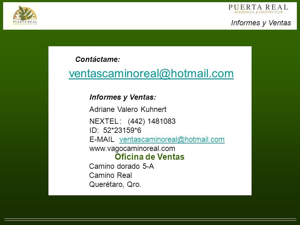 ventascaminoreal@hotmail.com Oficina de Ventas Contactame