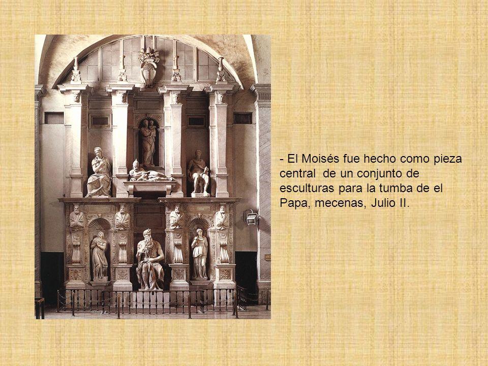 El Moisés fue hecho como pieza central de un conjunto de esculturas para la tumba de el Papa, mecenas, Julio II.