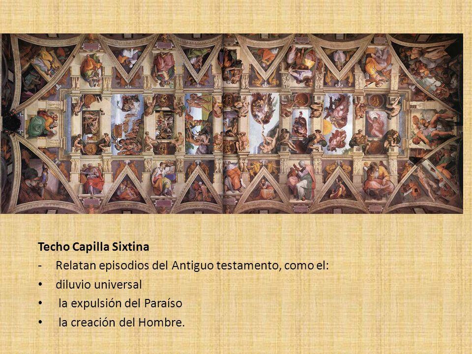 Techo Capilla Sixtina Relatan episodios del Antiguo testamento, como el: diluvio universal. la expulsión del Paraíso.