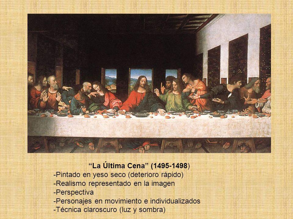 La Última Cena (1495-1498) -Pintado en yeso seco (deterioro rápido) Realismo representado en la imagen.