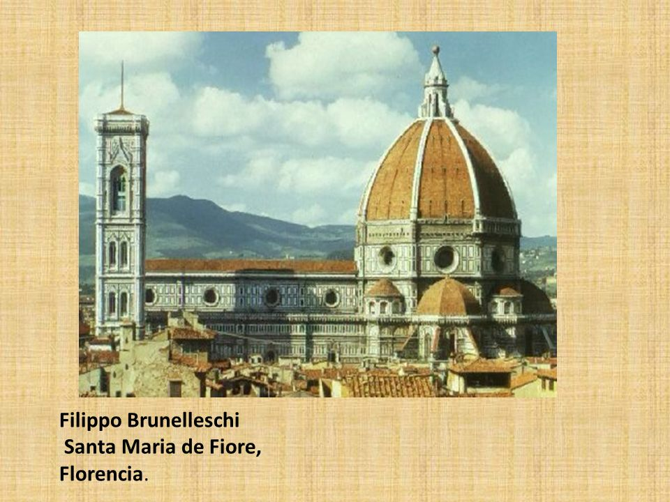 Filippo Brunelleschi Santa Maria de Fiore, Florencia.