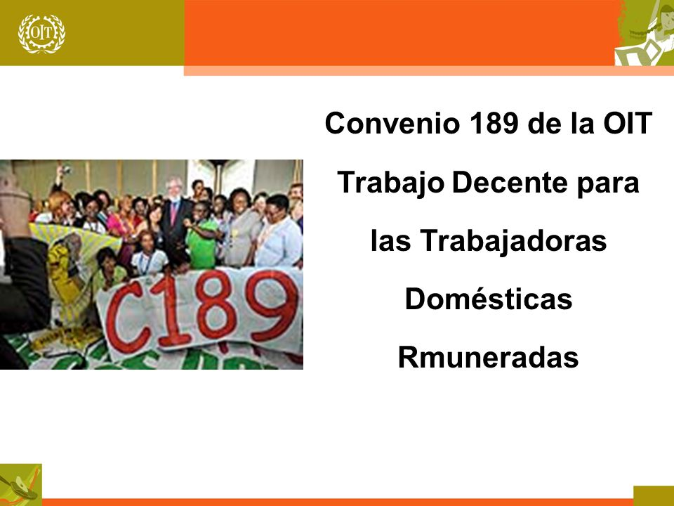 Convenio 189 de la OIT Trabajo Decente para las Trabajadoras Domésticas Rmuneradas