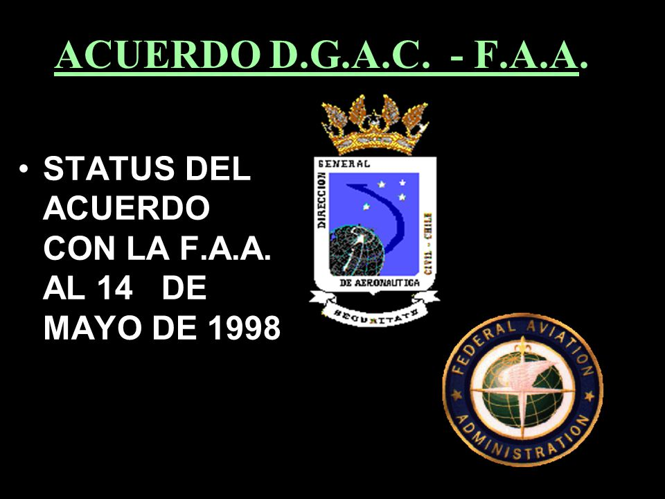 ACUERDO D.G.A.C. - F.A.A. STATUS DEL ACUERDO CON LA F.A.A. AL 14 DE MAYO DE 1998