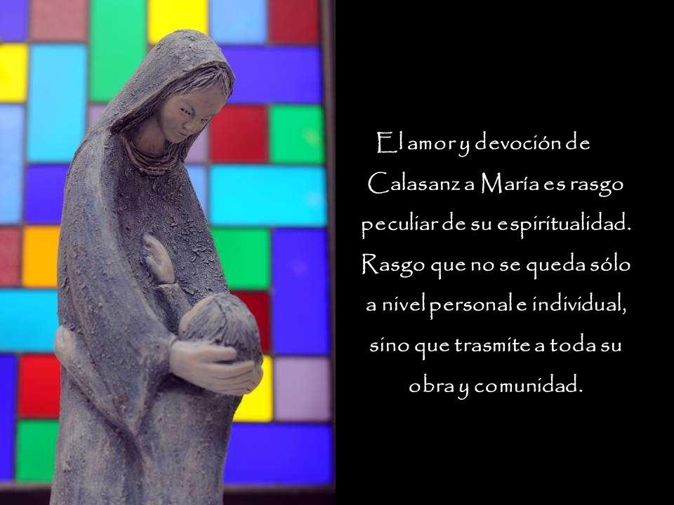 El amor y devoción de Calasanz a María es rasgo peculiar de su espiritualidad.