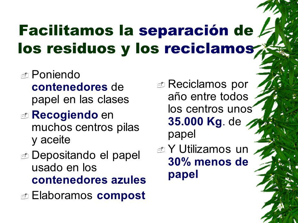 Facilitamos la separación de los residuos y los reciclamos