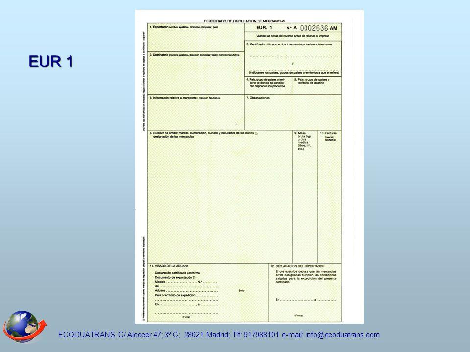 EUR 1 ECODUATRANS. C/ Alcocer 47; 3º C; 28021 Madrid; Tlf: 917988101 e-mail: info@ecoduatrans.com