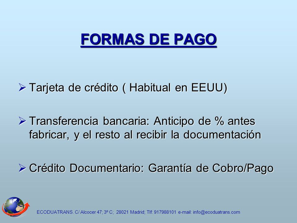 FORMAS DE PAGO Tarjeta de crédito ( Habitual en EEUU)