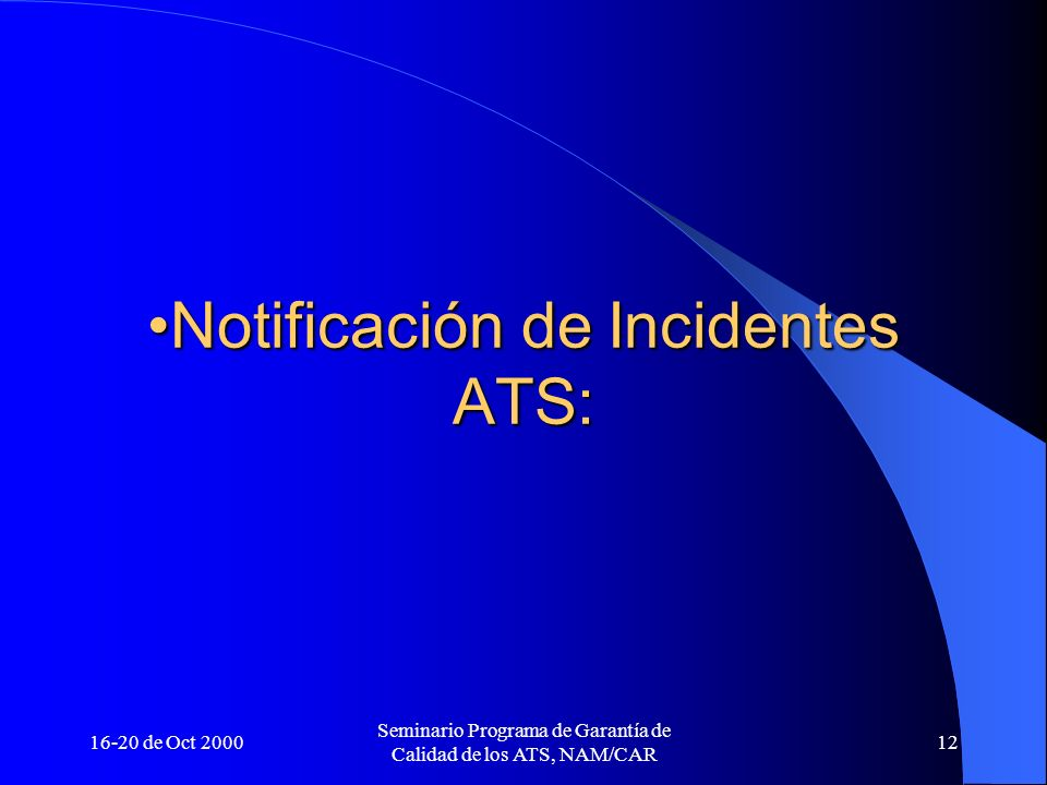Notificación de Incidentes ATS: