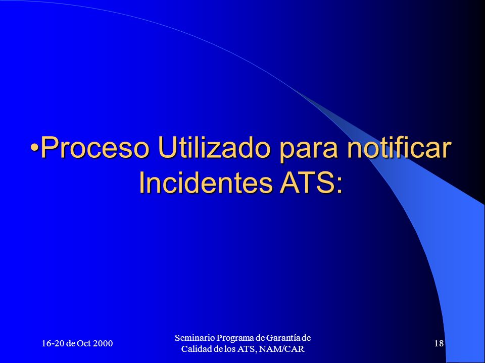 Proceso Utilizado para notificar Incidentes ATS: