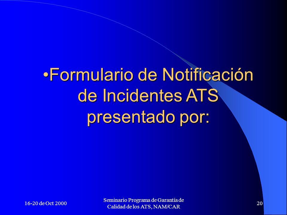 Formulario de Notificación de Incidentes ATS presentado por: