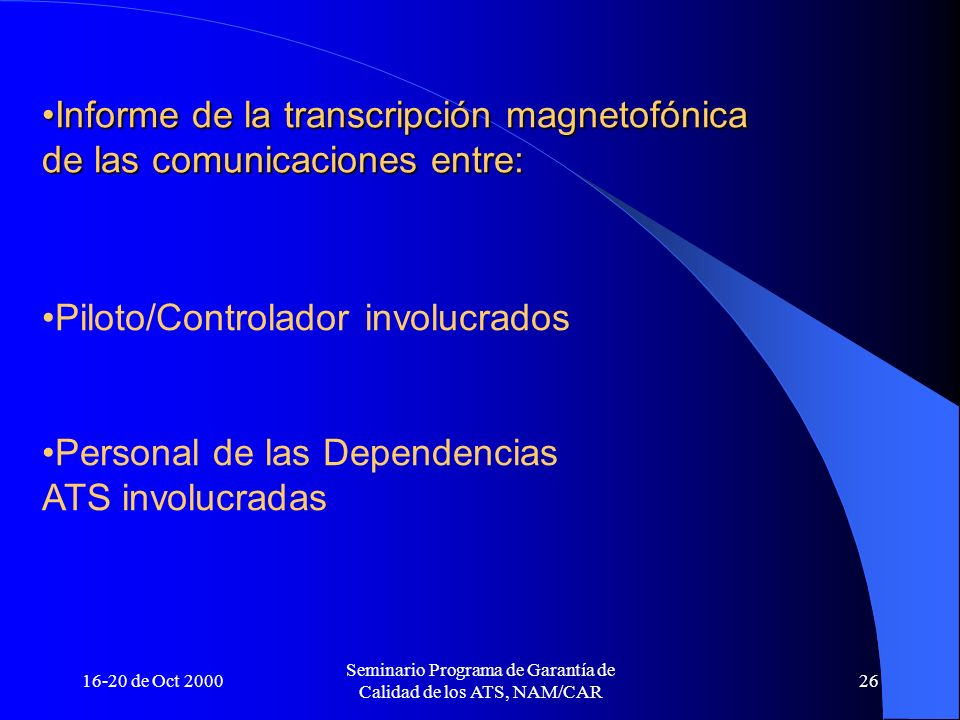 Informe de la transcripción magnetofónica de las comunicaciones entre: