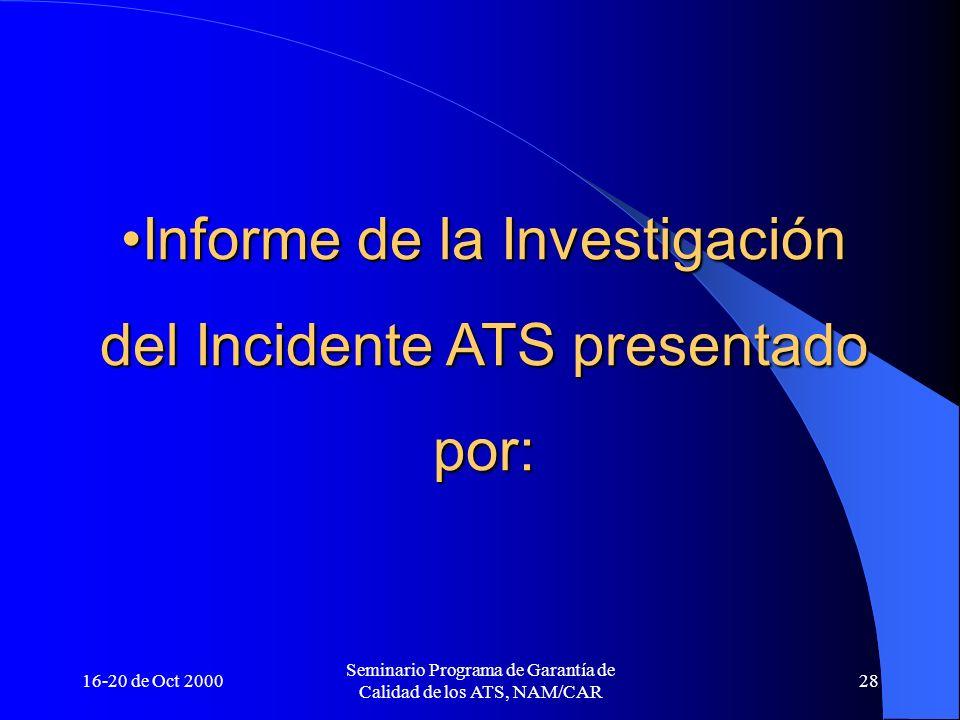 Informe de la Investigación del Incidente ATS presentado por: