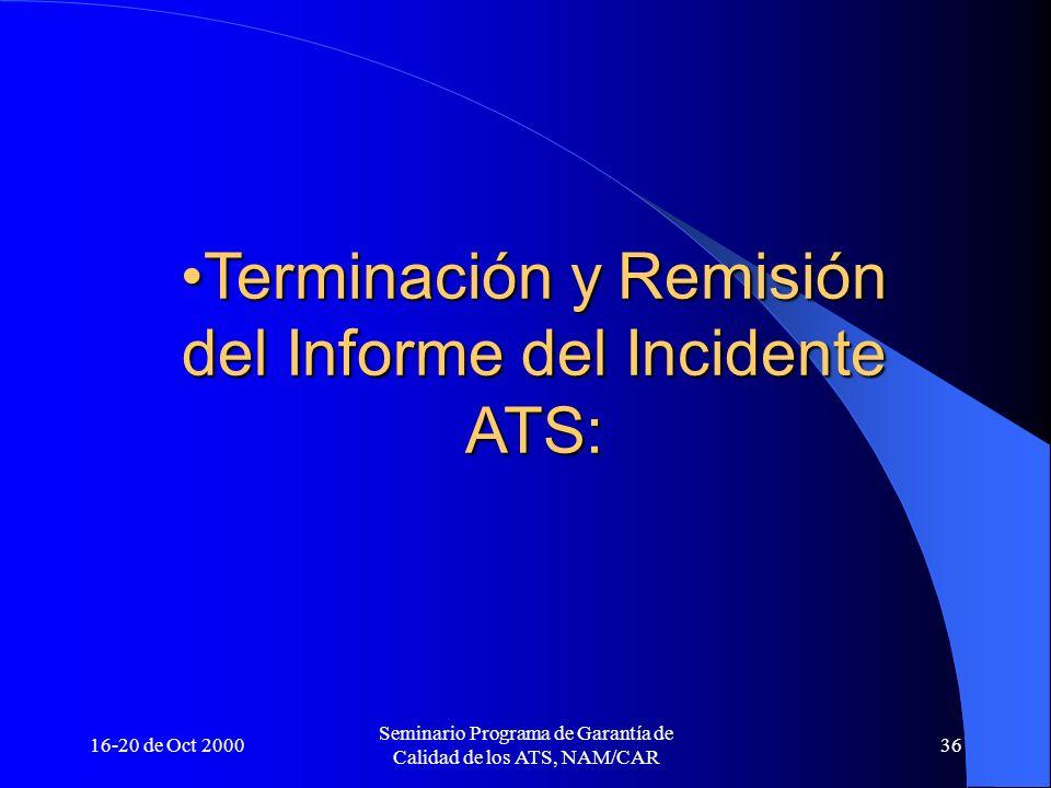 Terminación y Remisión del Informe del Incidente ATS: