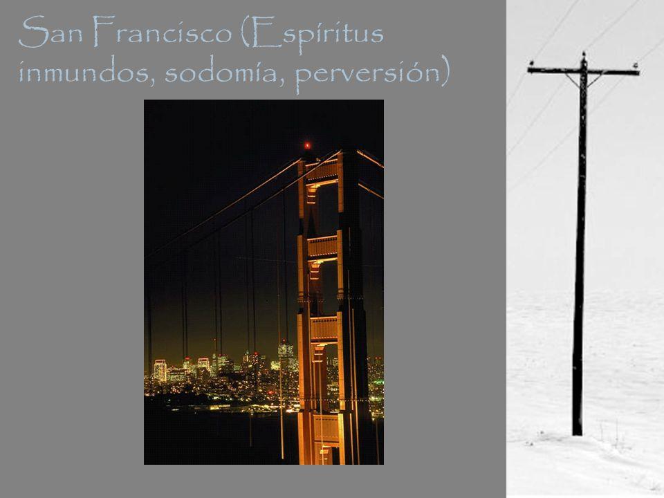 San Francisco (Espíritus inmundos, sodomía, perversión)