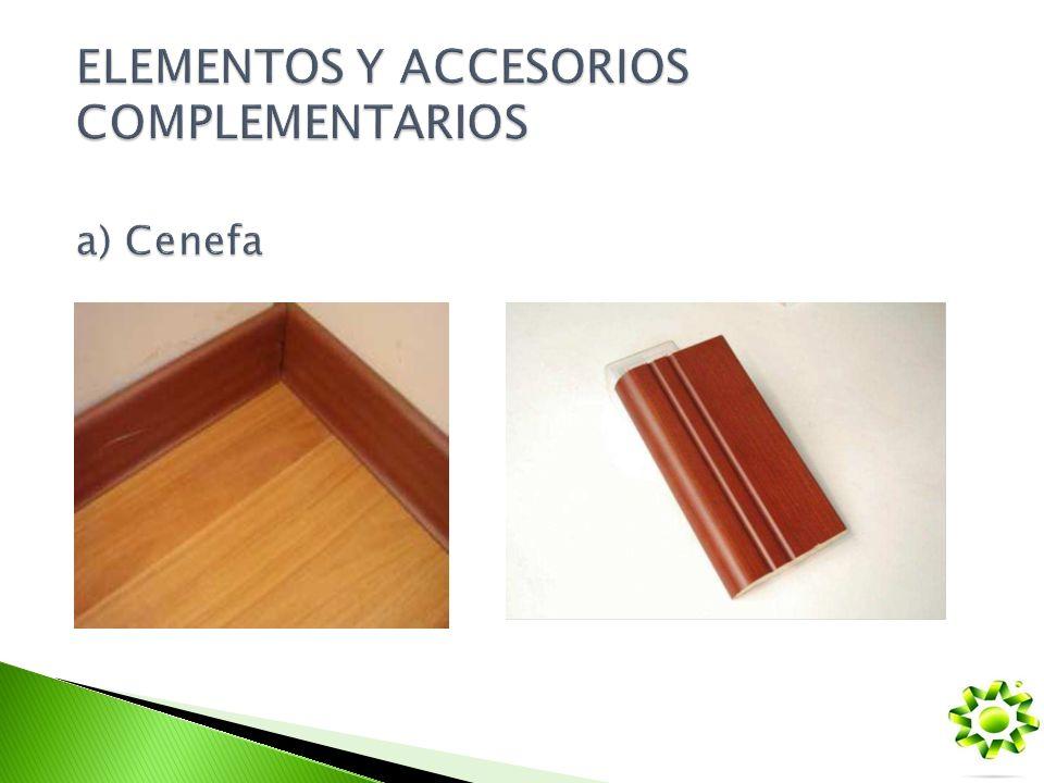 ELEMENTOS Y ACCESORIOS COMPLEMENTARIOS a) Cenefa