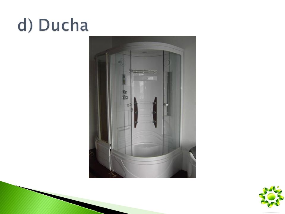 d) Ducha