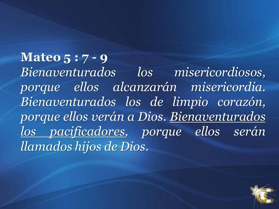 Mateo 5 : 7 - 9