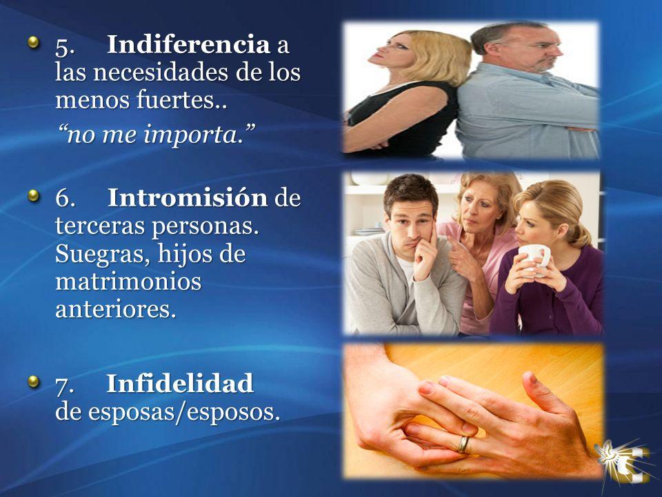 5. Indiferencia a las necesidades de los menos fuertes..