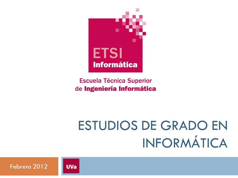 ESTUDIOS DE GRADO EN INFORMÁTICA