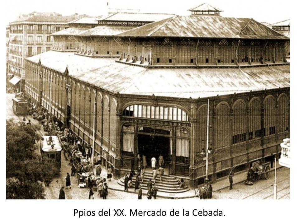 Ppios del XX. Mercado de la Cebada.
