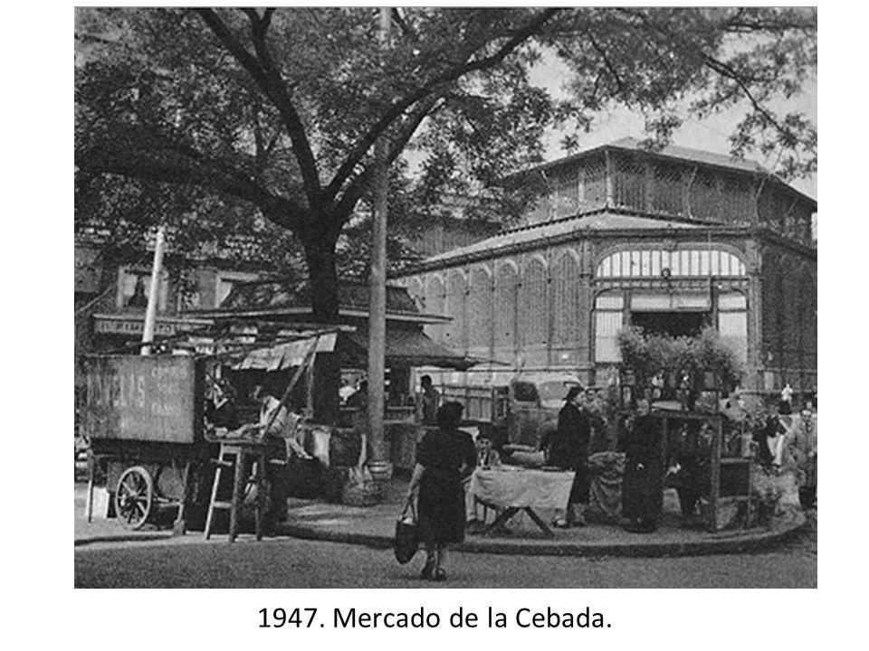 1947. Mercado de la Cebada.