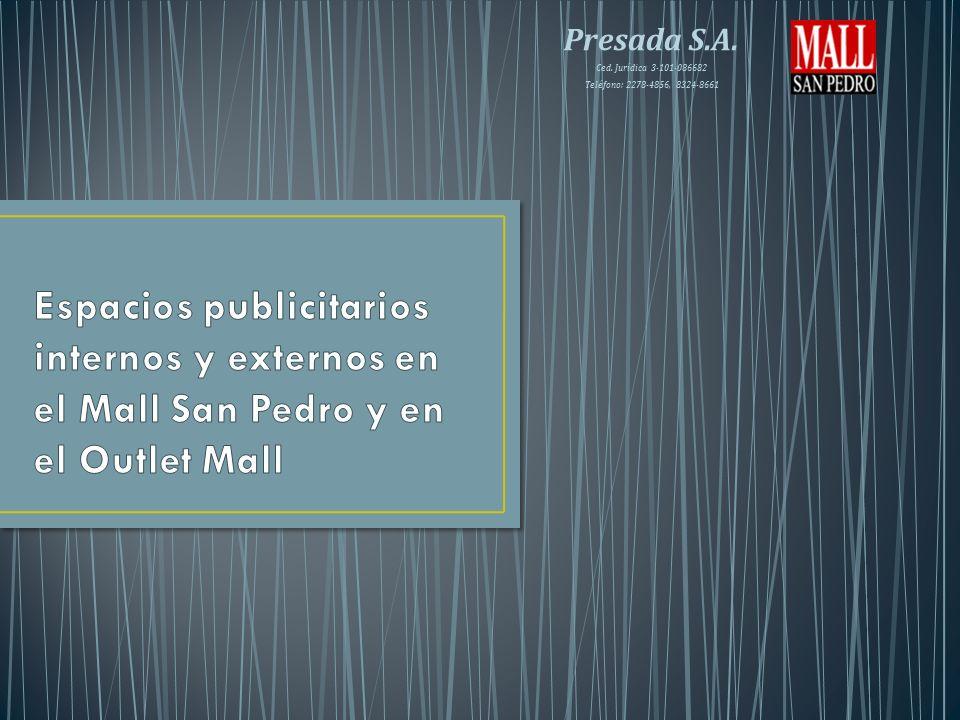 Espacios publicitarios internos y externos en el Mall San Pedro y en el Outlet Mall
