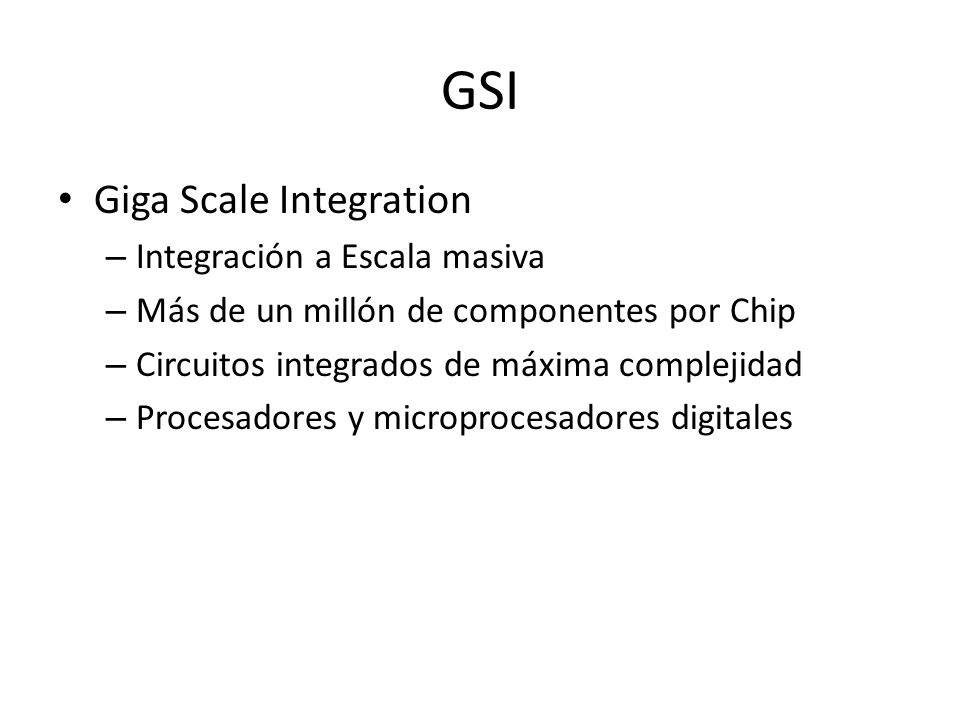 GSI Giga Scale Integration Integración a Escala masiva