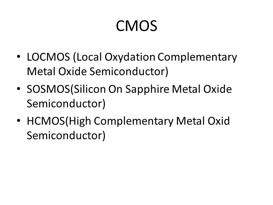CMOS LOCMOS (Local Oxydation Complementary Metal Oxide Semiconductor)