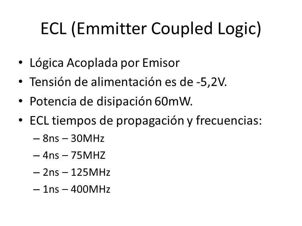 ECL (Emmitter Coupled Logic)