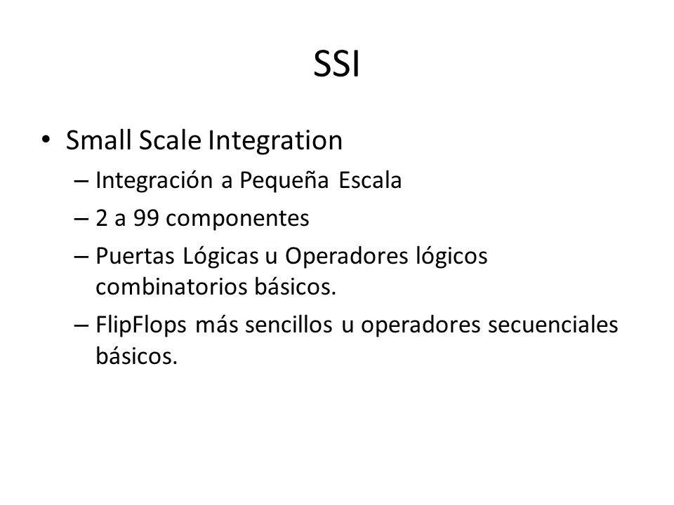 SSI Small Scale Integration Integración a Pequeña Escala