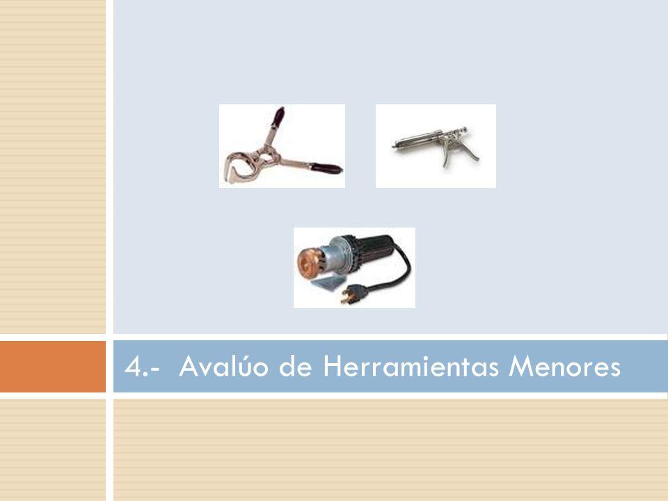 4.- Avalúo de Herramientas Menores